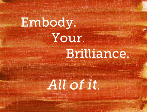Embody Your Brilliance
